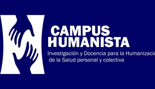 """Nace """"Campus Humanista"""" – Investigación y Docencia para la Humanización de la Salud personal y colectiva"""
