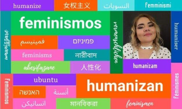 Feminismos que humanizan 02- Diana Bañuelos González
